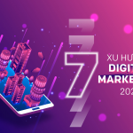 7 Xu hướng Digital Marketing 2021
