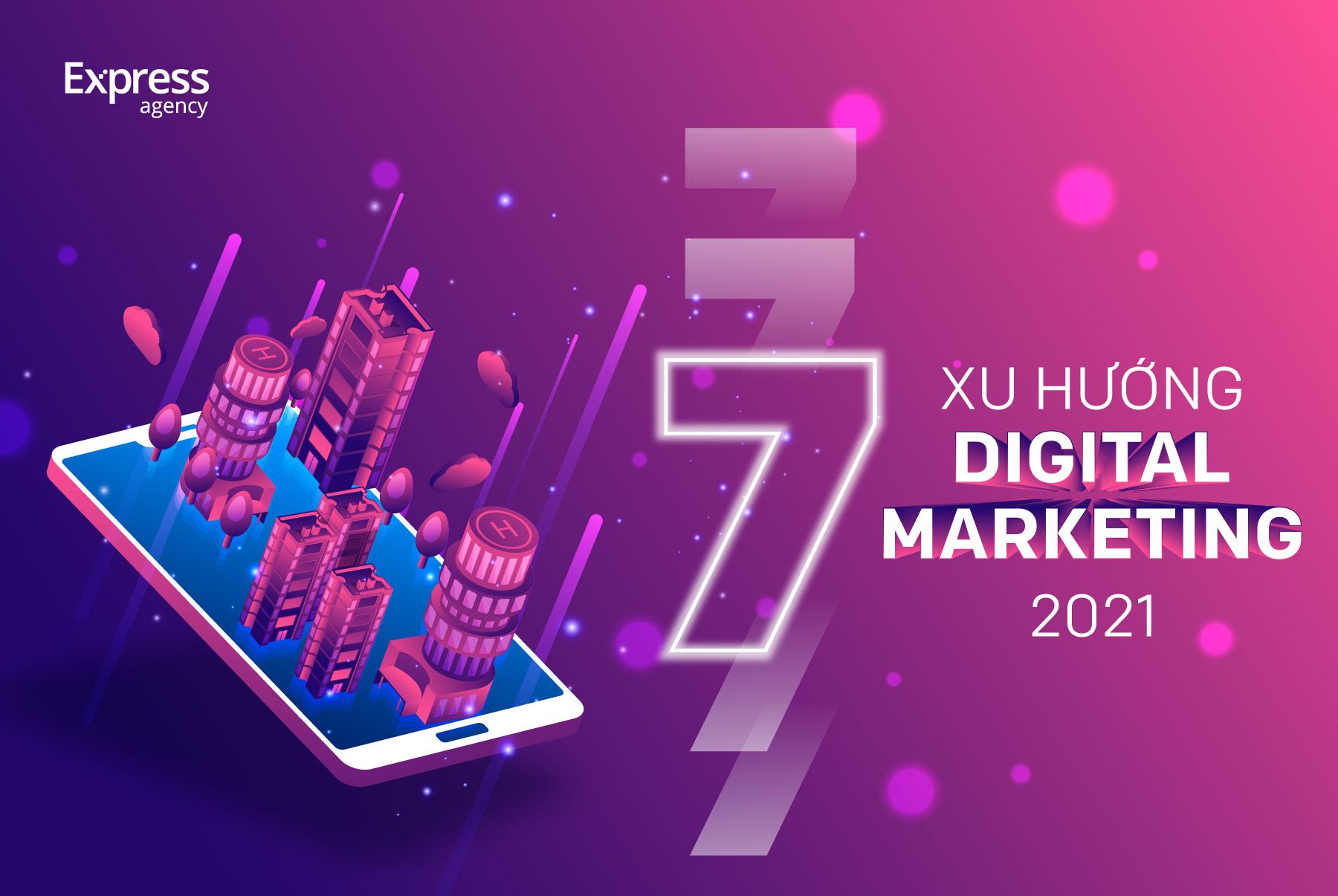 7 Xu hướng Digital Marketing 2021
